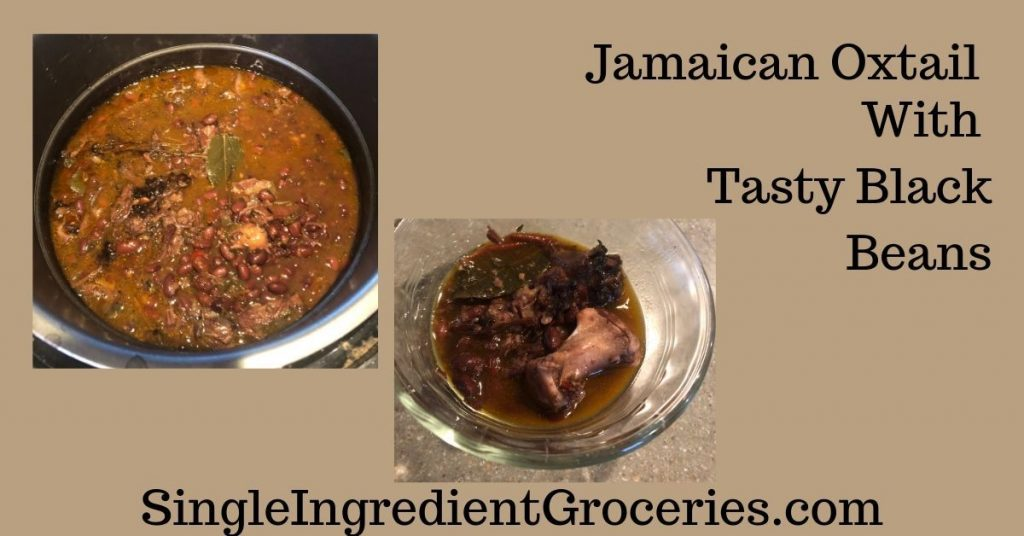 "Tan background with two pictures Oxtail and black beans. Title is ""Jamaican Oxtail With Tasty Black Beans"" for Single Ingredient Groceries"