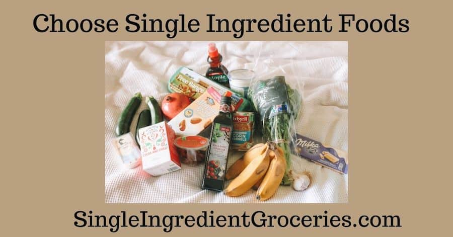 """BLOG IMAGE FOR SINGLE INGREDIENT GROCERIES TITLED """"CHOOSE SINGLE INGREDIENT FOODS"""" ON TAN BACKGROUND WITH IMAGE OF BANANA AND GROCERIES"""