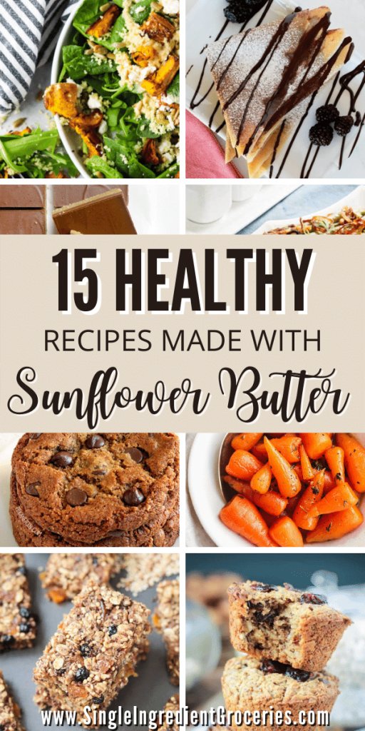 15 healthy recipes using sunflower butter graphic with food images