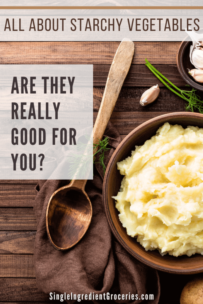 All about starchy vegetables: are they really good for you Pinterest graphic, mashed potatoes in a wooden bowl with a wooden spoon