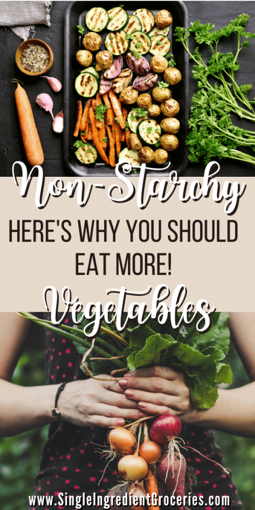 non-startchy vegetables pinterest graphic with roasted veggies above title and a woman holding garden veggies below